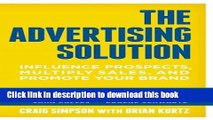 Books The Advertising Solution: Influence Prospects, Multiply Sales, and Promote Your Brand Free