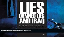 READ book  Lies, Damned Lies and Iraq: An in-depth analysis into the case for war and how it was