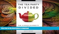 Free [PDF] Downlaod  The Tea Party Divided: The Hidden Diversity of a Maturing Movement  DOWNLOAD
