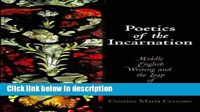 Books Poetics of the Incarnation: Middle English Writing and the Leap of Love (The Middle Ages
