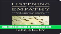 Ebook Listening with Empathy: Creating Genuine Connections with Customers and Colleagues Full