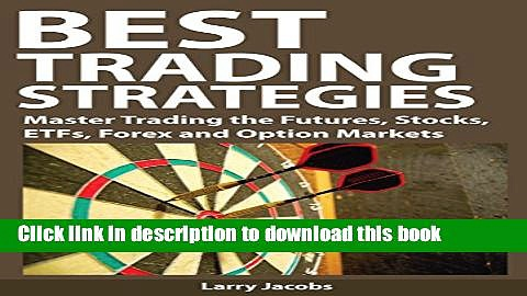 Books Best Trading Strategies: Master Trading the Futures, Stocks, ETFs, Forex and Option Markets