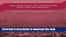 Ebook The Politics of Agrarian Reform in Brazil: The Landless Rural Workers Movement (Social