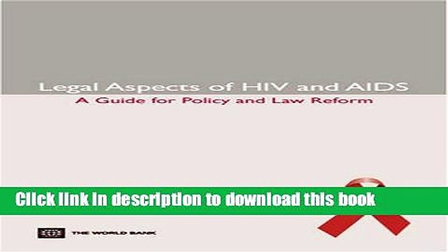 Ebook Legal Aspects of HIV/AIDS: A Guide for Policy and Law Reform (Law, Justice, and Development