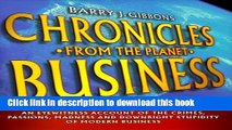 Books Chronicles From the Planet Business: An Eyewitness Account of the Crimes, Passions, Madness,
