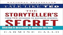 Books The Storyteller s Secret: From TED Speakers to Business Legends, Why Some Ideas Catch On and