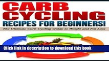 Books CARB CYCLING - The Best Carb Cycling Recipes for Beginners!: ARB CYCLING - The Ultimate Carb