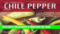 Books The Complete Chile Pepper Book: A Gardener s Guide to Choosing, Growing, Preserving, and