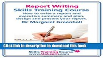 Ebook Report Writing Skills Training Course. How to Write a Report and Executive Summary, and