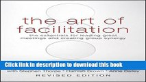 Books The Art of Facilitation: The Essentials for Leading Great Meetings and Creating Group