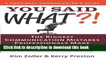 Books You Said What? [A Confident Communicator s Guide] (A Confident Communicator s Guide) Free
