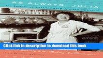 Books As Always, Julia: The Letters of Julia Child and Avis DeVoto Full Online
