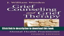 Ebook Grief Counseling and Grief Therapy: A Handbook for the Mental Health Practitioner Full Online