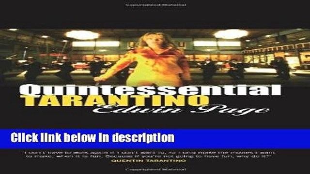 Books Quintessential Tarantino: The films of Quentin Tarantino Full Online