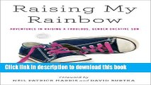 Ebook Raising My Rainbow: Adventures in Raising a Fabulous, Gender Creative Son Full Online