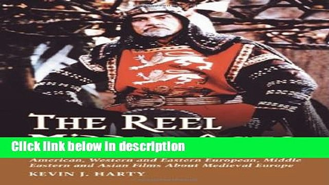 Ebook The Reel Middle Ages: American, Western and Eastern European, Middle Eastern and Asian Films