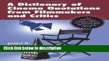 Books Dictionary of Cinema Quotations from Filmakers and Critics: Over 3400 Axioms, Criticisms,