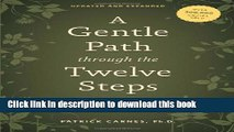 Ebook A Gentle Path through the Twelve Steps: The Classic Guide for All People in the Process of