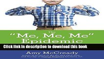 Books The Me, Me, Me Epidemic: A Step-by-Step Guide to Raising Capable, Grateful Kids in an