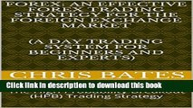 [Read PDF] FOREX: AN EFFECTIVE FOREX TRADING STRATEGY FOR THE FOREIGN EXCHANGE MARKET   (A Day