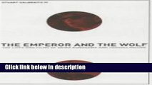 Ebook The Emperor and the Wolf: The Lives and Films of Akira Kurosawa and Toshiro Mifune Free
