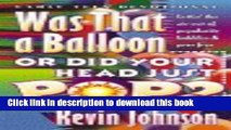 Read Was That a Balloon Or Did Your Head Just Pop?: Lettin  the Air Out of Popularity Bubbles