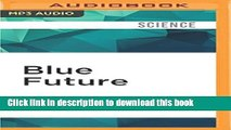 Books Blue Future: Protecting Water for People and the Planet Forever Free Online