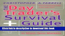 [Read PDF] The Day Trader s Survival Guide: How to Be Consistently Profitable in Short-Term
