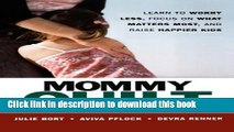Ebook Mommy Guilt: Learn to Worry Less, Focus on What Matters Most and Raise Happier Kids Free