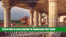[Read PDF] Mighty Maharajas: Forts   Palaces of India Download Free