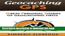 Books Geocaching GPS: Stories of Geocaching First (Volume 2) Full Online