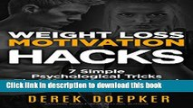 Ebook Weight Loss Motivation Hacks: 7 Psychological Tricks That Keep You Motivated To Lose Weight
