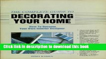 [Read PDF] The Complete Guide to Decorating Your Home: How to Become Your Own Interior Designer