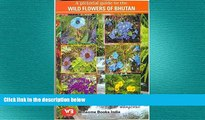 FREE DOWNLOAD  A Pictoral Guide to the Wild Flowers of Bhutan  BOOK ONLINE