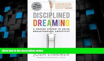 Big Deals  Disciplined Dreaming: A Proven System to Drive Breakthrough Creativity  Free Full Read