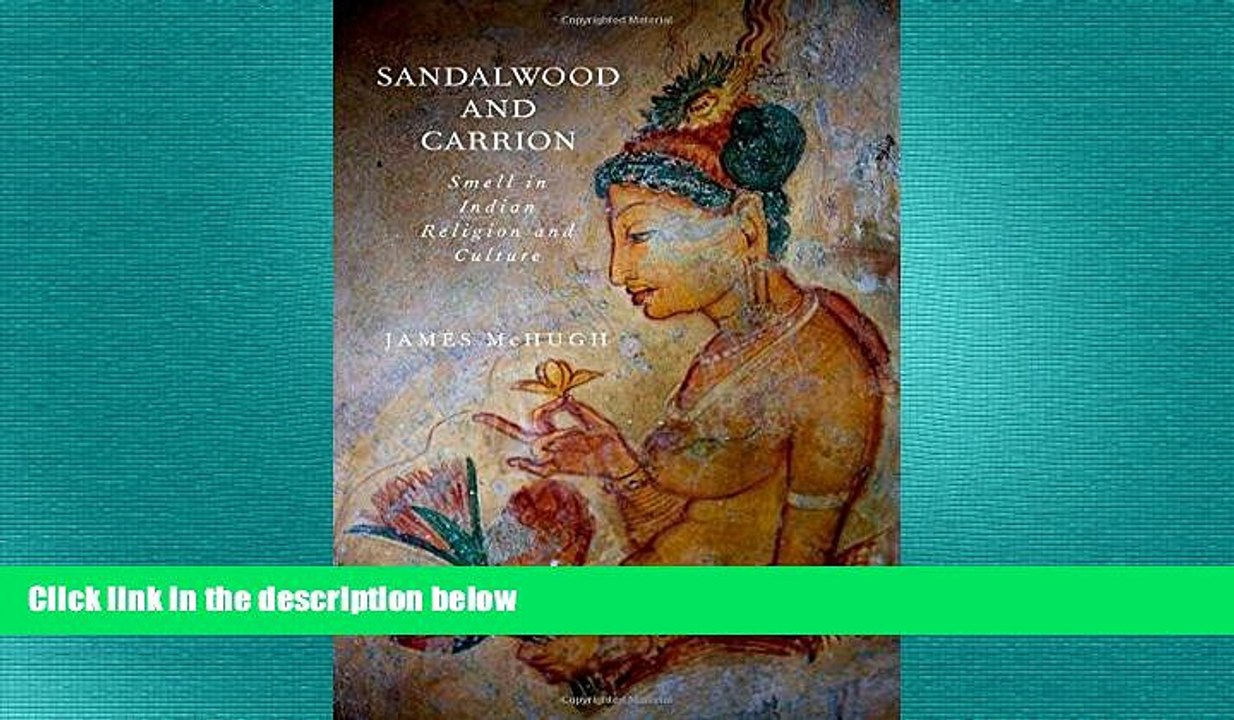 FREE DOWNLOAD Sandalwood and Carrion: Smell in Indian Religion and Culture  READ ONLINE