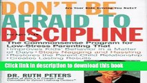 Ebook Don t Be Afraid To Discipline: The Commonsense Program for Low-Stress Parenting That