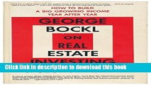 [Read PDF] George Bockl On real estate investing: How to build a big, growing income year after