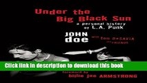 [PDF] Under the Big Black Sun: A Personal History of L.A. Punk Download full E-book