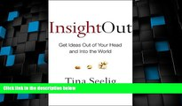 Big Deals  Insight Out: Get Ideas Out of Your Head and Into the World  Best Seller Books Most Wanted