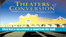 Read Theaters of Conversion: Religious Architecture and Indian Artisans in Colonial Mexico Ebook