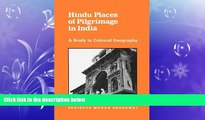 FREE PDF  Hindu Places of Pilgrimage in India: A Study in Cultural Geography (Center for South and