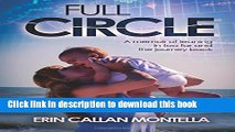Books Full Circle: A memoir of leaning in too far and the journey back Free Online
