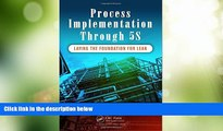 Big Deals  Process Implementation Through 5S: Laying the Foundation for Lean  Free Full Read Best