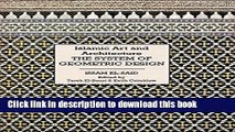 Download Islamic Art and Architecture: The System of Geometric Design Ebook Online
