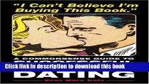 Ebook I Can t Believe I m Buying This Book: A Commonsense Guide to Successful Internet Dating Free