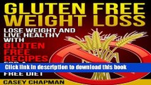 Books Gluten Free Weight Loss: Lose Weight and Live Healthy with Gluten Free Recipes for a Gluten