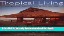 [Read PDF] Tropical Living: Contemporary Dream Houses in the Philippines Ebook Online