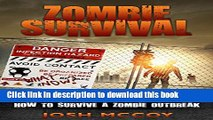 Ebook Zombie Survival: How to Survive a Zombie Outbreak! (Tips to Prepare) Free Online