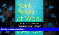 READ FREE FULL  Your Brain at Work: Strategies for Overcoming Distraction, Regaining Focus, and